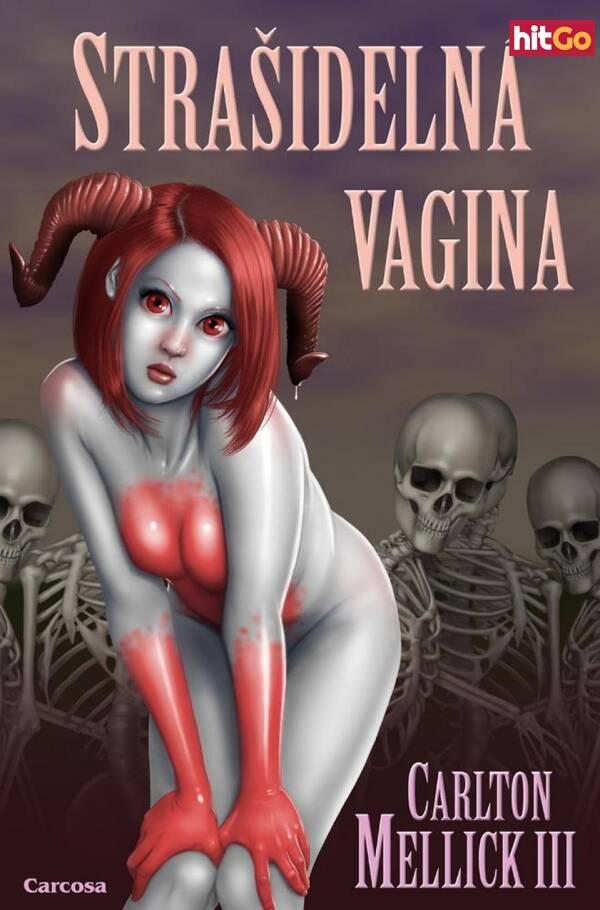 Strašidelná vagina - III Carlton Mellick [E-kniha]